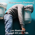 "les abattoirs ""Vachement[DeHors)-Cie C&C/Brannetti-Di Rienzo - samedi 22 juin 2013"